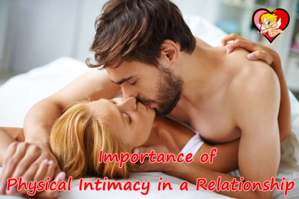 Physical Intimacy in a Relationship, Importance, Benefits, Issues